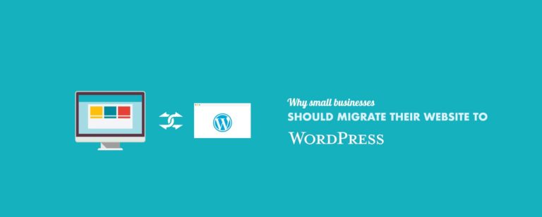 Why Small Businesses Should Migrate Website to WordPress