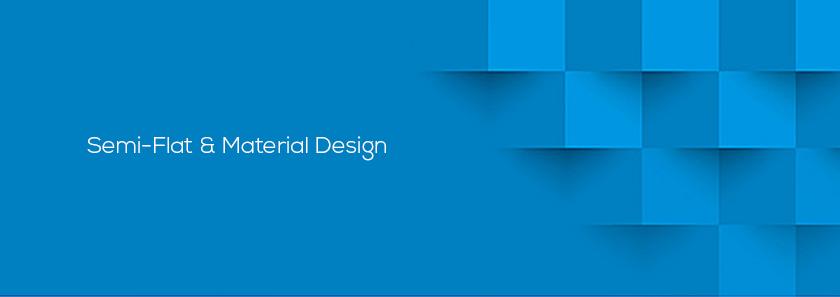 Semi-Flat & Material Design