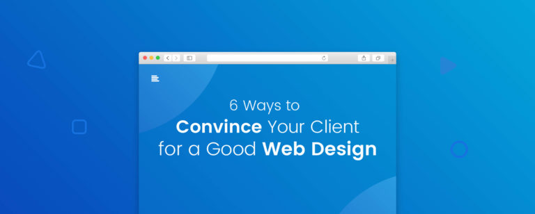 6 ways to Convince Your Client For a Good Web Design