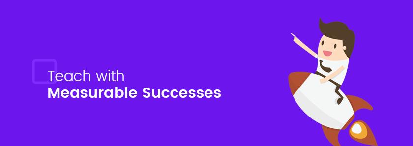 Teach with Measurable Successes